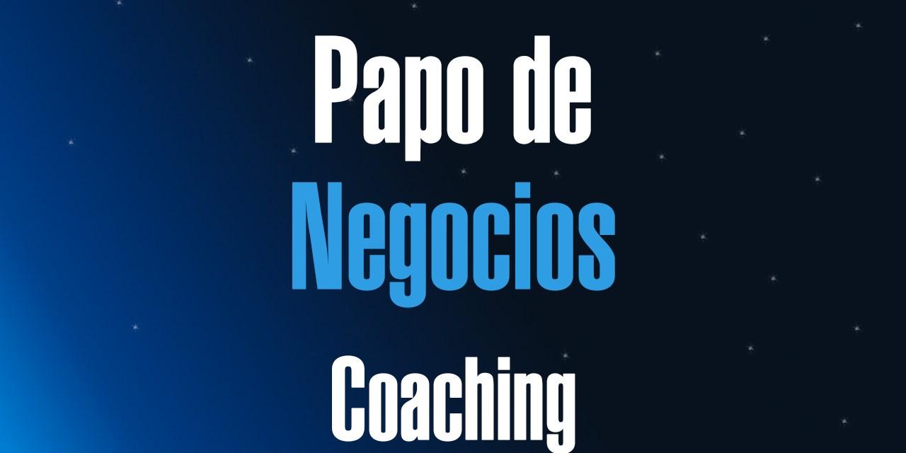 [Papo de Negócios] Coaching