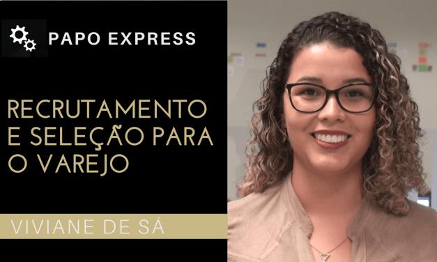 [Papo Express] Recrutamento e Seleção para o Varejo