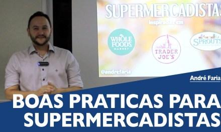 Boas Práticas para Supermercadistas | André Faria | Papo Reto