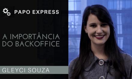 A Importância do Backoffice para as Empresas | Papo Express