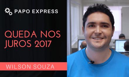 [Papo Express] Queda nos Juros em 2017