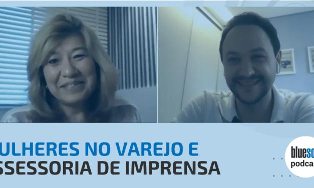 Mulheres do Varejo e Assessoria de Imprensa | Bluesoft Podcast