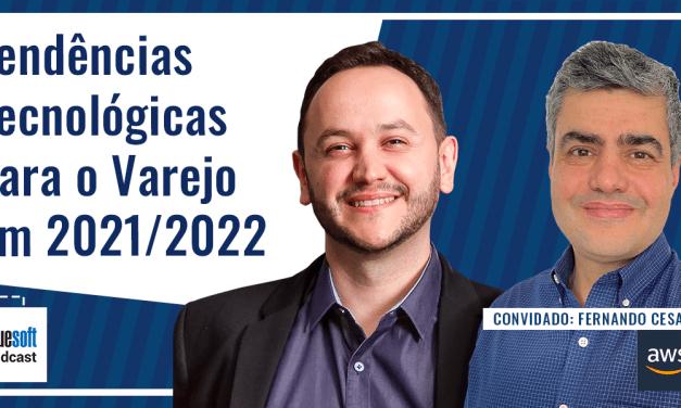 Tendências Tecnológicas para o Varejo em 2021/2022  | Bluesoft Podcast #T4E17
