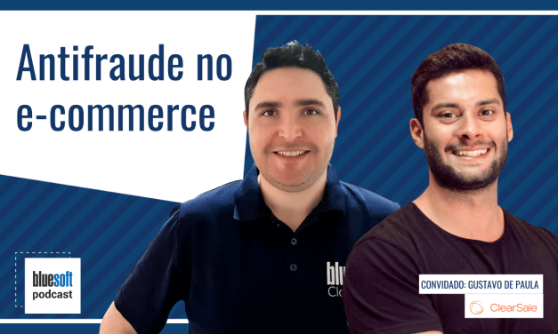 Antifraude no e-commerce    Bluesoft Podcast #T4E19