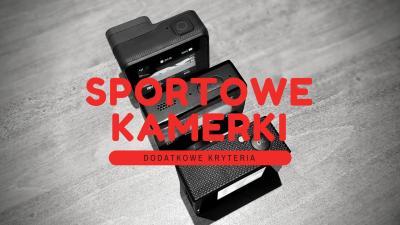 Zakup kamerki sportowej – dodatkowe kryteria