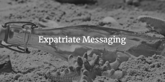 Expatriate Messaging