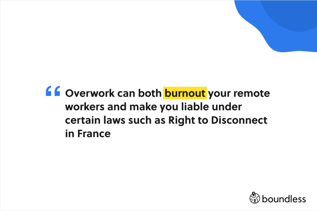 overworked remote workers can both suffer from burnout but also bring you legal problems