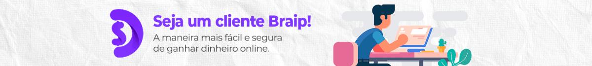 Seja um cliente BRAIP