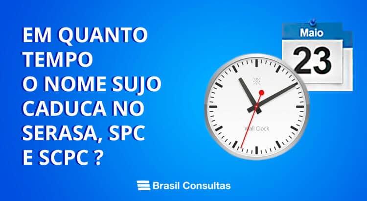 Em quanto tempo o nome sujo caduca no SERASA, SPC e SCPC?