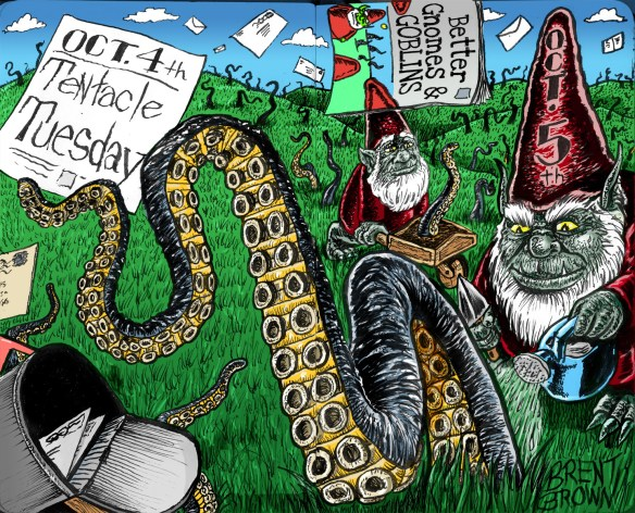 """Tentacle Tuesday"" and ""Better Gnomes & Goblins"" in color. Click to Enlarge"