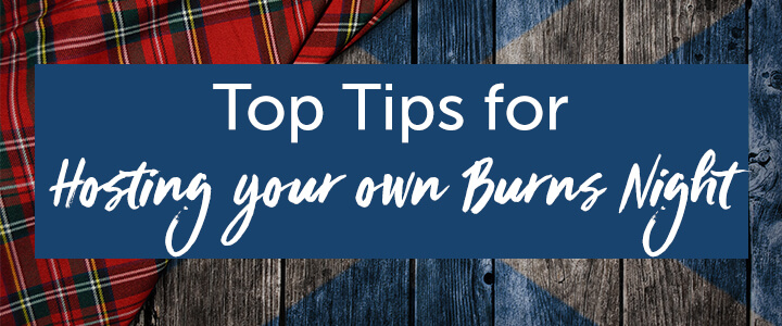 Top Tips for Hosting your own Burns Night