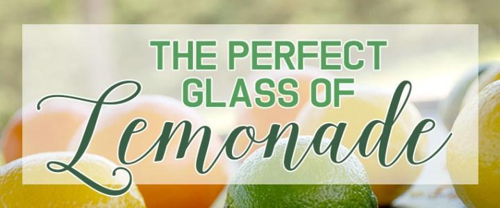 The Perfect Glass of Lemonade