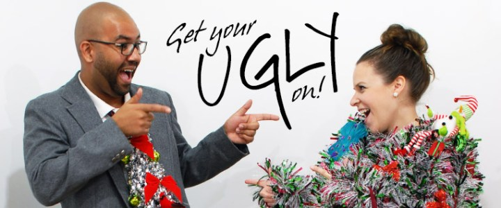 It's Time to Get Your Ugly On!