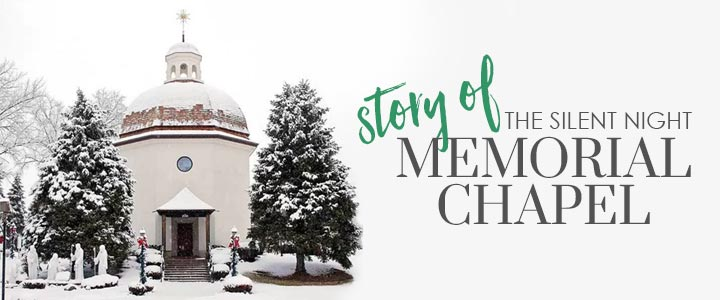 A Thanksgiving Story: The Silent Night Memorial Chapel