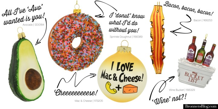 """Bronner's Top 5 Delicious Ornaments"" for foodies includes an avocado, pink sprinkle donut, mac & cheese, strip of bacon and a wine bucket."