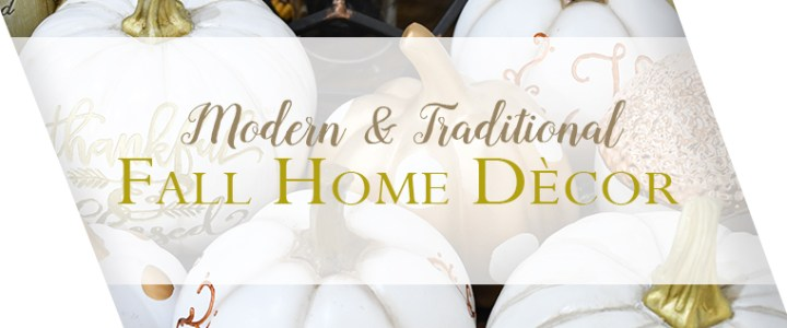 Modern & Traditional Fall Decor Displays