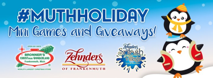#MuthHoliday Mini Games and Giveaway from Bronner's CHRISTmas Wonderland and Zehnder's of Frankenmuth.