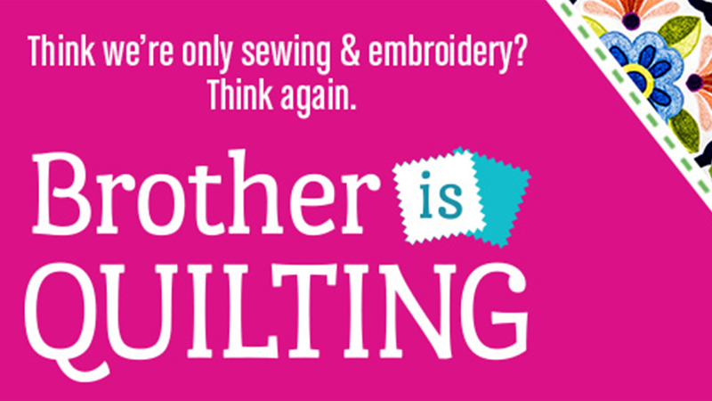 Brother Reenergizes the Quilting Industry