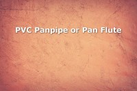 How to Create a PVC Panpipe or Pan Flute - Bryan Hose and ...