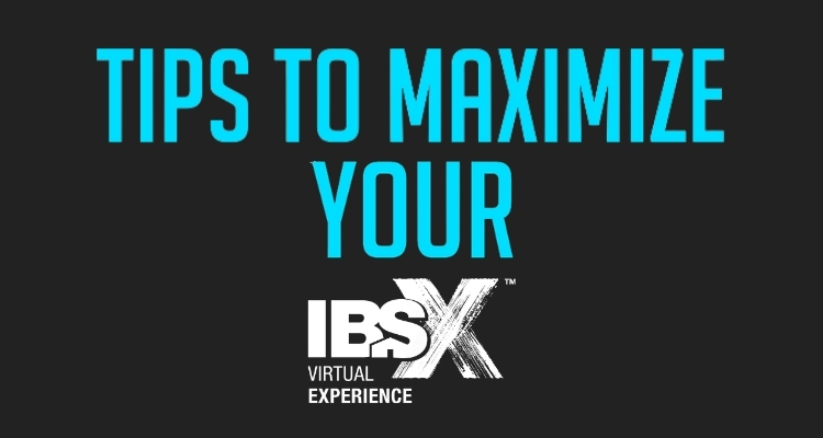 Tips to Maximize Your IBSx Experience