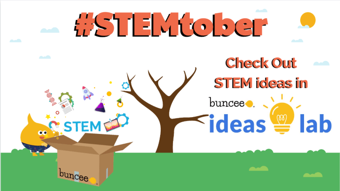 #STEMtober- Check out STEM ideas in Buncee Ideas Lab