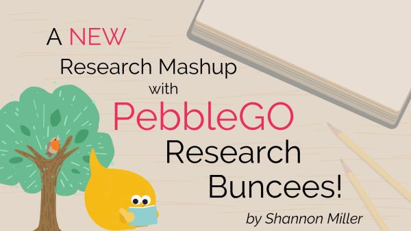 A New Research Mashup with PebbleGO Research Buncees