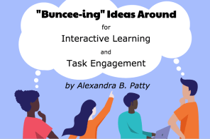 """Buncee-ing"" Ideas Around for Interactive Learning and Task Engagement"