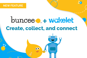Buncee and Wakelet: Create, Collect, and Connect