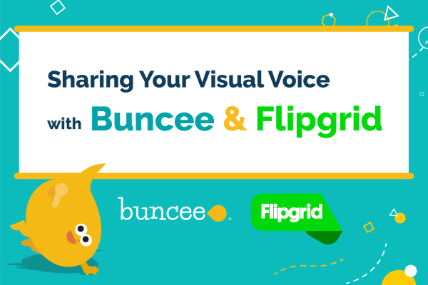 Sharing Your Visual Voice with Buncee and Flipgrid
