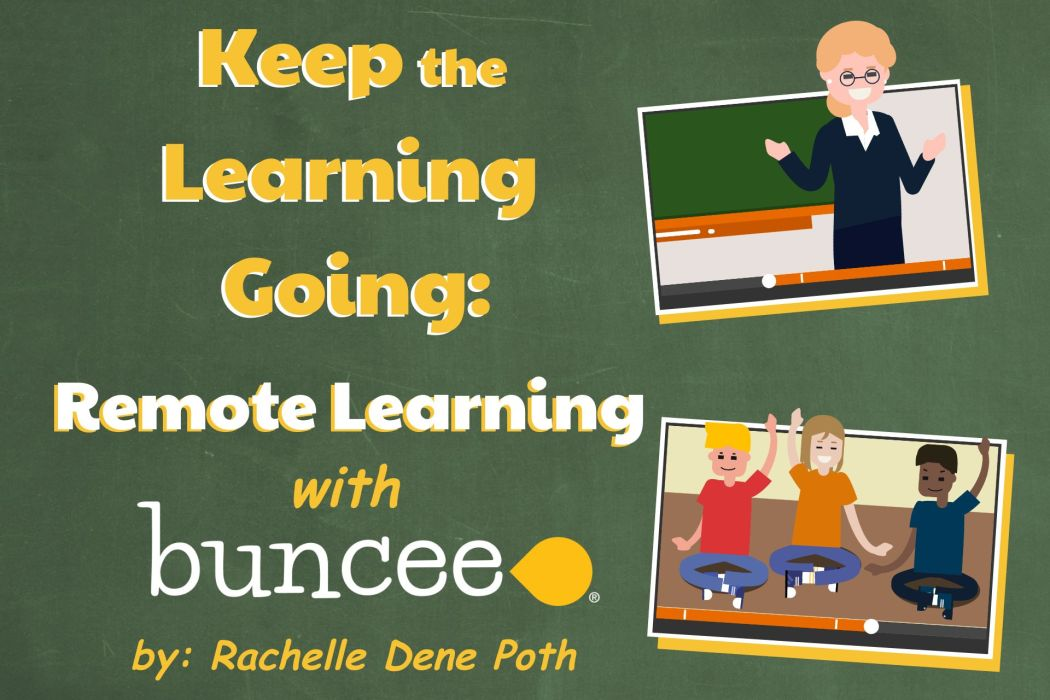 Keep the Learning Going: Remote Learning with Buncee