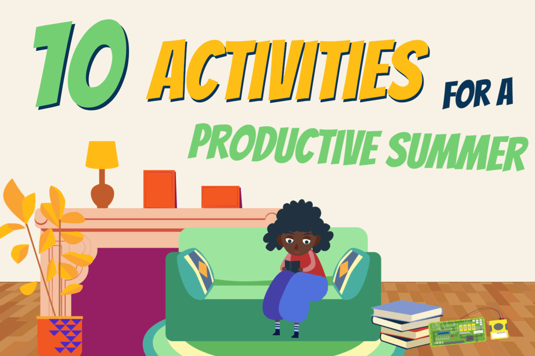 10 activities for a productive summer