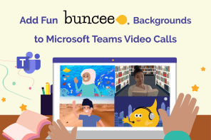 Make Microsoft Teams Meetings Fun with Buncee Backgrounds