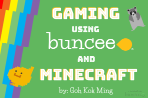 Gaming with Buncee and Minecraft