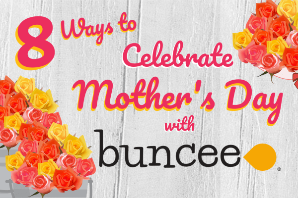 8 Ways to Celebrate Mother's Day with Buncee