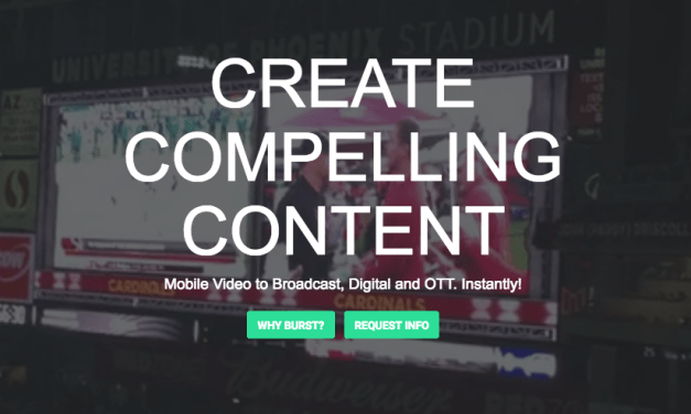 Burst Launches Mobile Video Solutions for Business, Brands, and Organizations