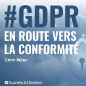 GDPR : en route vers la conformité