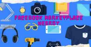 Facebook Market place Nearby Me