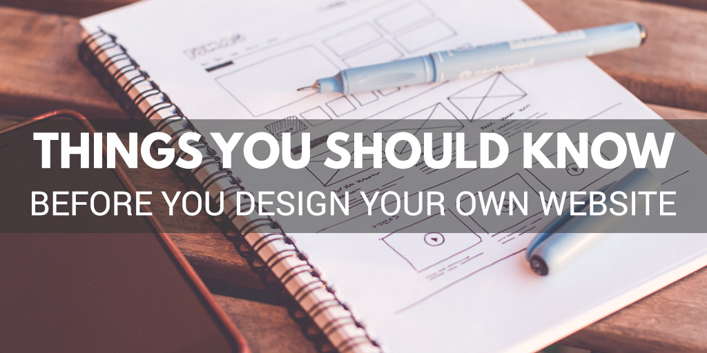 Things You Should Know Before You Design Your Own Website