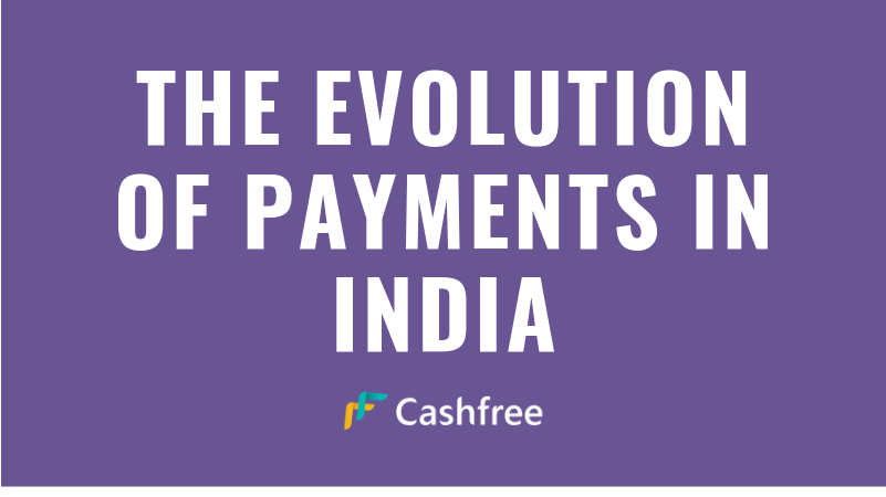 The Evolution of Payments in India