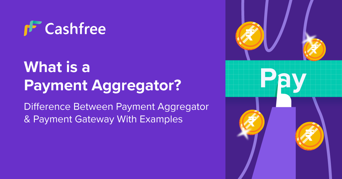 What is a Payment Aggregator? Difference Between Payment Aggregator…