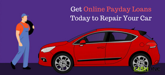 Get Online Payday Loans Today to Repair Your Car
