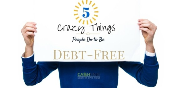 crazy things people do to be debt free