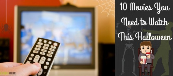 10 Movies You Need to Watch This Halloween