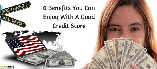 6 Benefits You Can Enjoy With A Good Credit Score