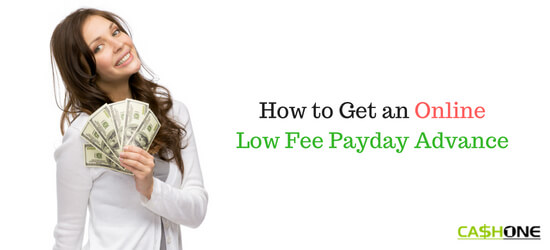 Online Low Fee Payday Advance What It Is and How to Get One