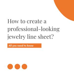 How to create a jewelry line sheet