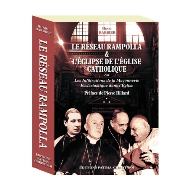 LE RÉSEAU RAMPOLLA & L'ÉCLIPSE DE L'ÉGLISE CATHOLIQUE ou les Infiltrations de la Maçonnerie Ecclésiastique dans l'Église