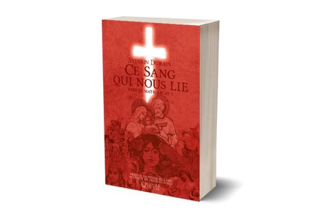 Ce sang qui nous lie – Du matriarcat sacrificiel au patriarcat catholique par Sylvain Durain