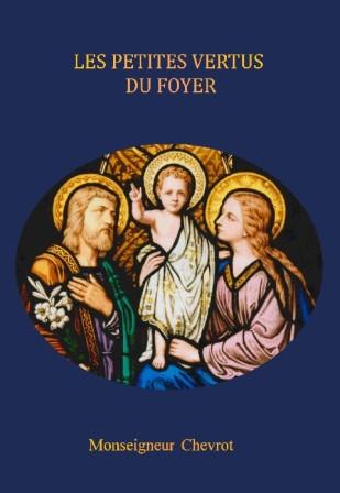 Monseigneur Chevrot : Les petites vertus du foyer