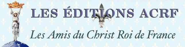 Les Éditions des Amis du Christ Roi de France